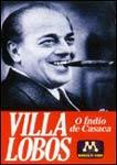 VILLA-LOBOS-O INDIO DE CASACA