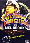 A ULTIMA LOUCURA DE MEL BROOKS